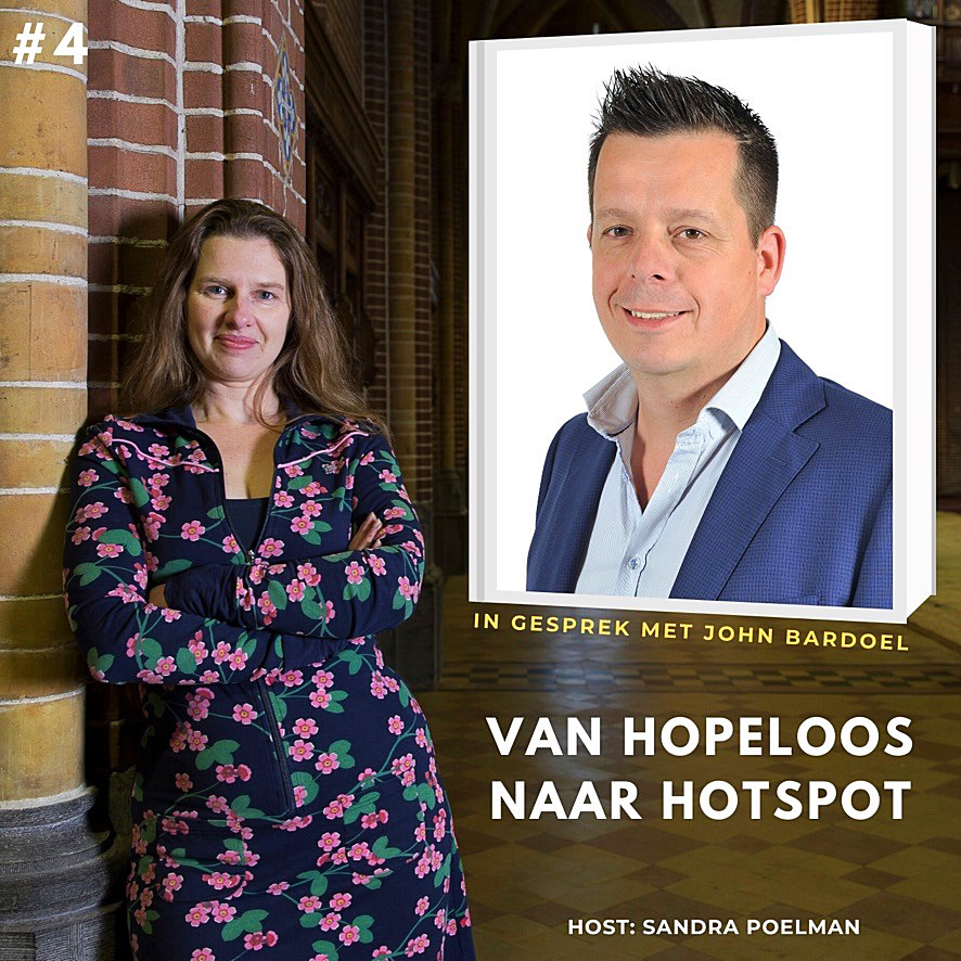 John Bardoel Sandra Poelman Glowingplaces Van hopeloos naar hotspot Podcast
